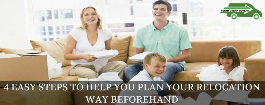 4 Easy Steps to Help You Plan Your Relocation Way Beforehand