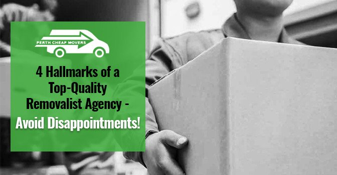 4 hallmarks of top quality removalist agency