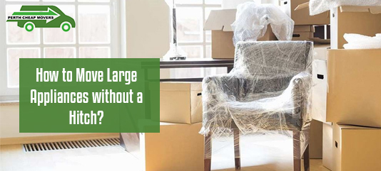 move large appliances without a hitch